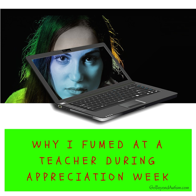 Why I Fumed at a Teacher during Appreciation Week