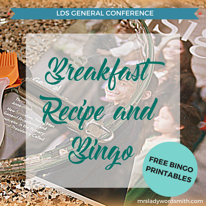 Breakfast Recipe and Free Bingo Printable for LDS General Conference