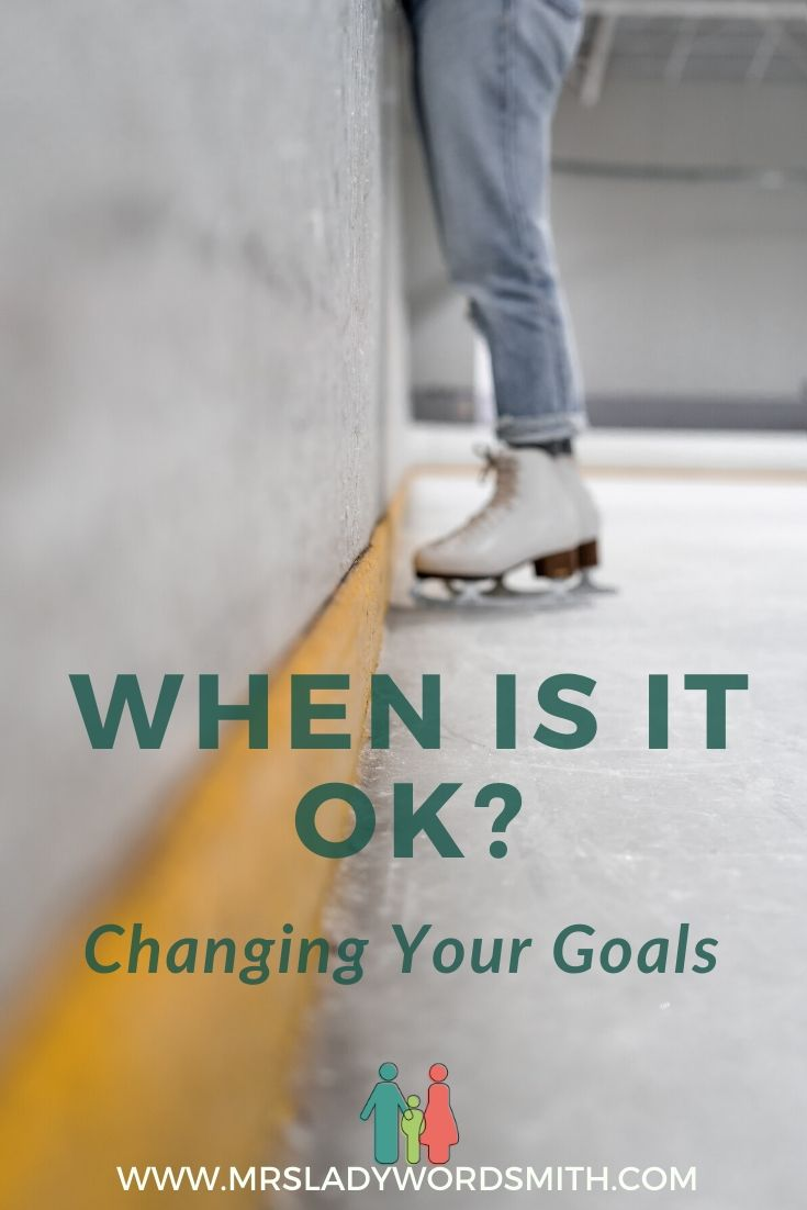 Life changes, and so sometimes your goals need to change. Here's help to decide when it's okay--and sometimes the best solution.