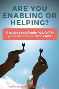 Are you helping or enabling your child with autism? It's often hard to tell. Read about our experience and a few ideas to help you empower your child. #autism #helping #enabling #parenting #children
