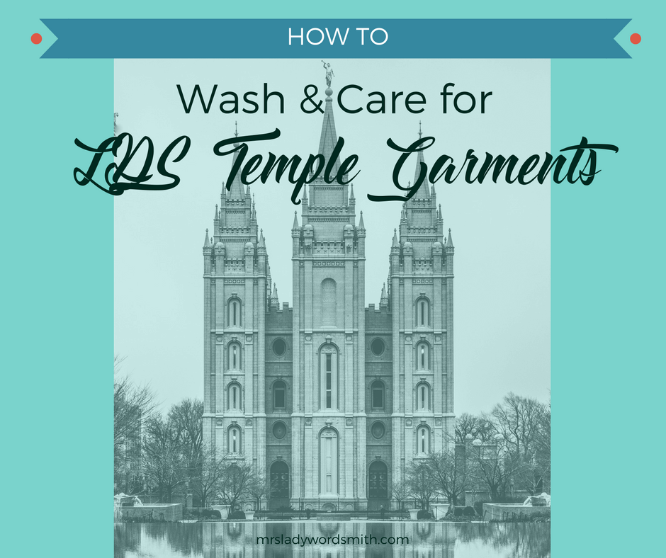 How to Care for LDS Temple Garments