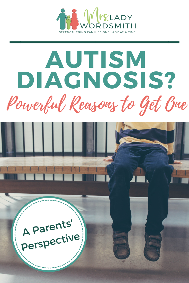 Early Autism Diagnosis Key To Effective >> Powerful Reasons To Seek An Autism Diagnosis Mrs Lady Wordsmith