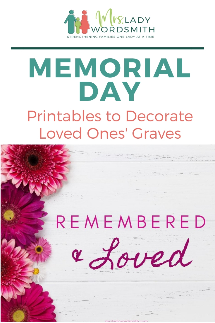 Choose from two printable options to decorate your loved ones' graves for Memorial Day. PLUS tips to spruce up grave plots.